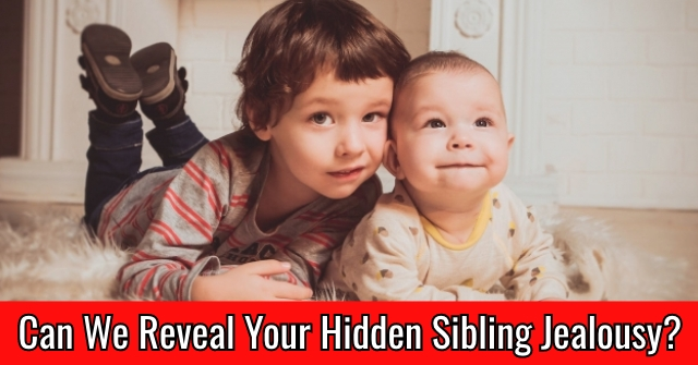 Can We Reveal Your Hidden Sibling Jealousy?