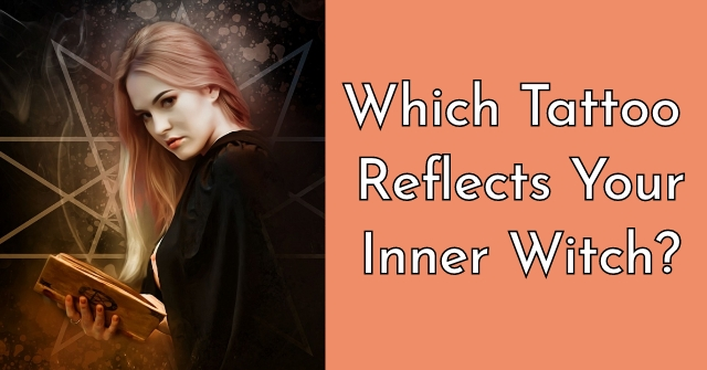 Which Tattoo Reflects Your Inner Witch?