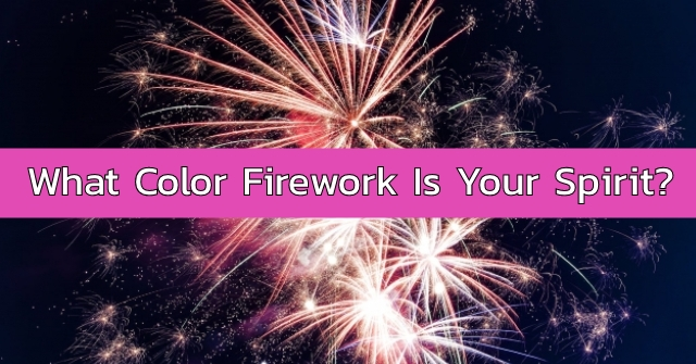 What Color Firework Is Your Spirit?