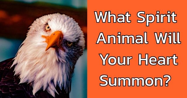 What Spirit Animal Will Your Heart Summon?