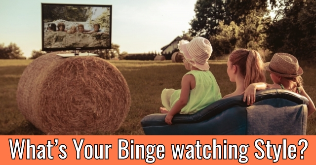 What's Your Binge watching Style?