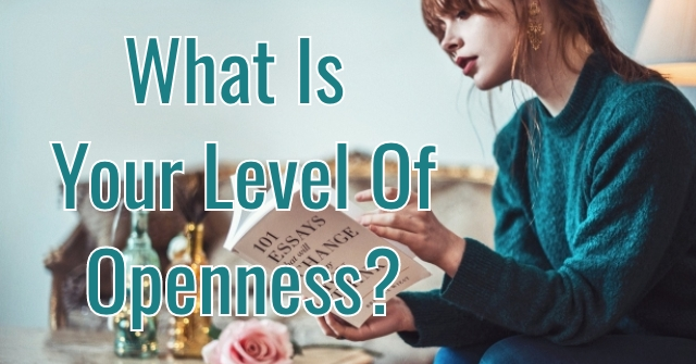 What Is Your Level Of Openness?