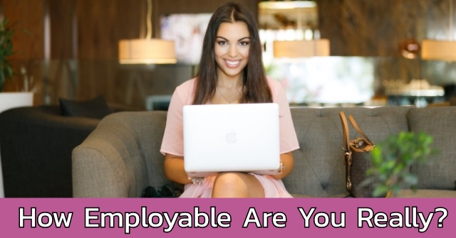 How Employable Are You Really?