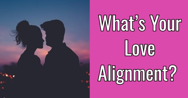 What's Your Love Alignment?