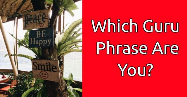 Which Guru Phrase Are You?