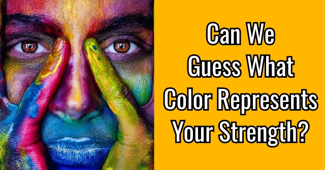 Can We Guess What Color Represents Your Strength?