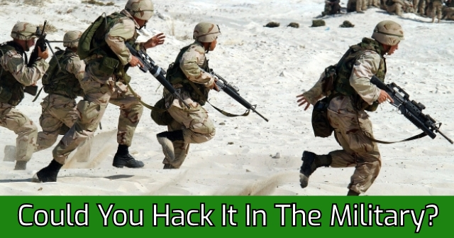 Could You Hack It In The Military?