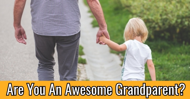 Are You An Awesome Grandparent?