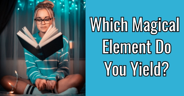 Which Magical Element Do You Yield?